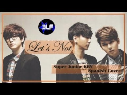 Download 【Spanish Cover】Let's Not - Super Junior KRY~ by 3LF