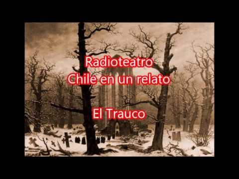 """Radioteatro el trauco """"Chile en un relato"""""""