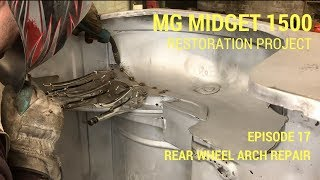 MG Midget 1500 Restoration - Rear Arch Repair