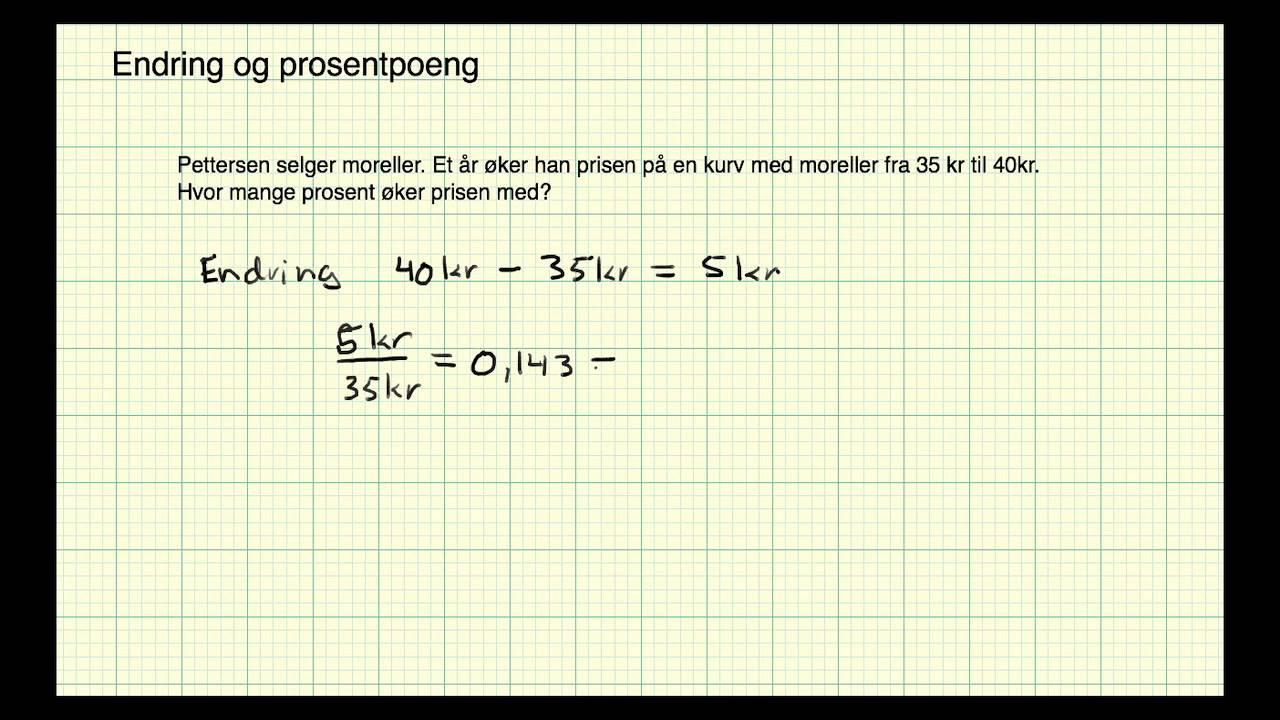 Matematikk 2P - Leksjon 13 - Endring i prosent og prosentpoeng