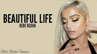 [Lyrics/Lyric Video] Bebe Rexha - Beautiful Life (From The Motion Picture