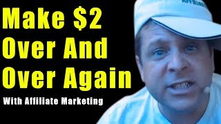 Earn $2 Over And Over Again With Affiliate Marketing + Easy Converting Offers