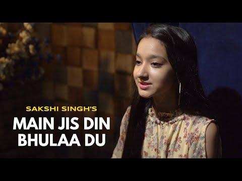 Main Jis Din Bhulaa Du   cover by Sakshi Singh   Sing Dil Se   Rochak Kohli   Jubin Nautiyal   Tulsi