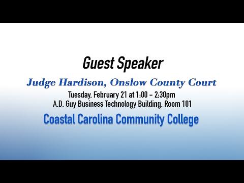 "Coastal Carolina Community College presents Guest Speaker ""Judge Hardison, Onslow County Court """