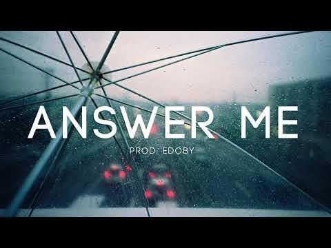 Answer Me - Sad Heartbreaking Piano Violin Rap Beat Hip Hop Instrumental (New)