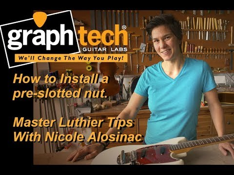 Graph Tech Training Series: How to Install a Pre-Slotted Nut