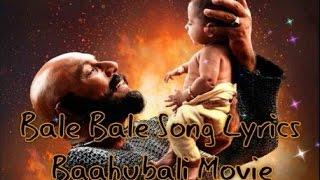 Bale Bale Song Lyrics-Baahubali 2:The Conclusion