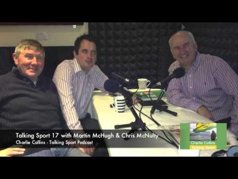 Talking Sport Episode 17 With Martin McHugh & Chris McNulty