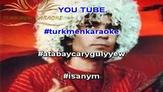 Atabay Carygulyyew isanym minus karaoke turkmen aydymlar minus karaoke