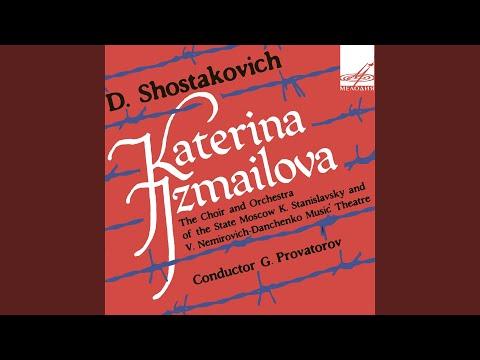 Katerina Izmailova, Op. 114, Act II, Scene IV: