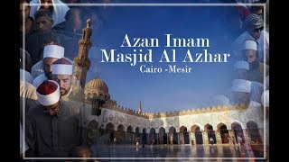 Subhanallah, MERDU! Seperti ini Azan Imam Masjid Al Azhar