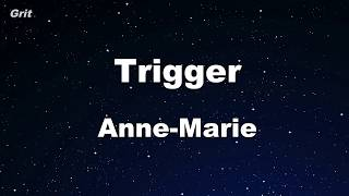 Trigger - Anne-Marie Karaoke 【No Guide Melody】 Instrumental