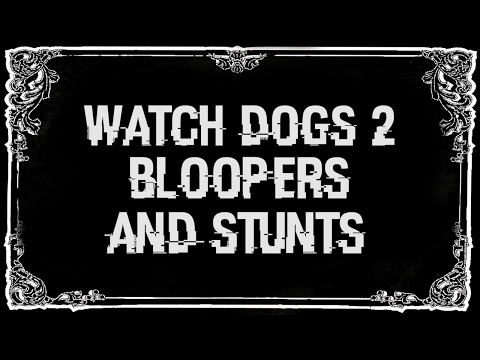 Watch Dogs 2 Bloopers & Stunts [Funny Moments]