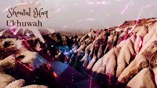 Shoutul Haq - Ukhuwah
