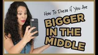 How To Dress If You Are Bigger In The Middle