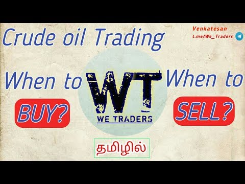 Crude oil Trading | When to Buy? | When to Sell? | In Tamil | We Traders