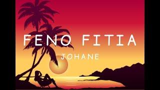 Johane - Feno fitia [Lyrics]
