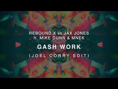 Rebound X vs Jax Jones ft. Mike Dunn & MNEK - Gash Work (Joel Corry Edit)
