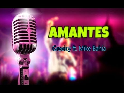 Amantes - Greeicy Ft. Mike Bahía (Karaoke)