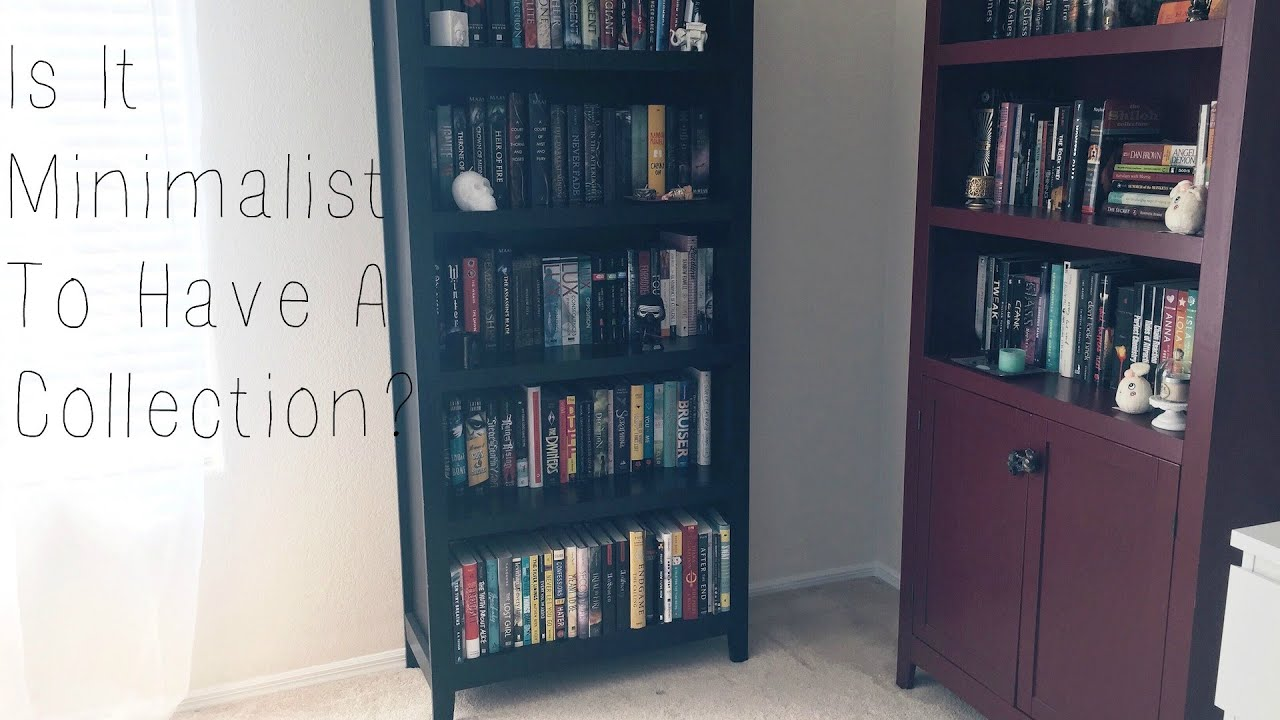 Can minimalist have collections or hobbies minimalism for Minimalism before and after
