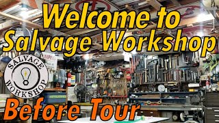 Welcome to Salvage Workshop - BEFORE Restoration Tour