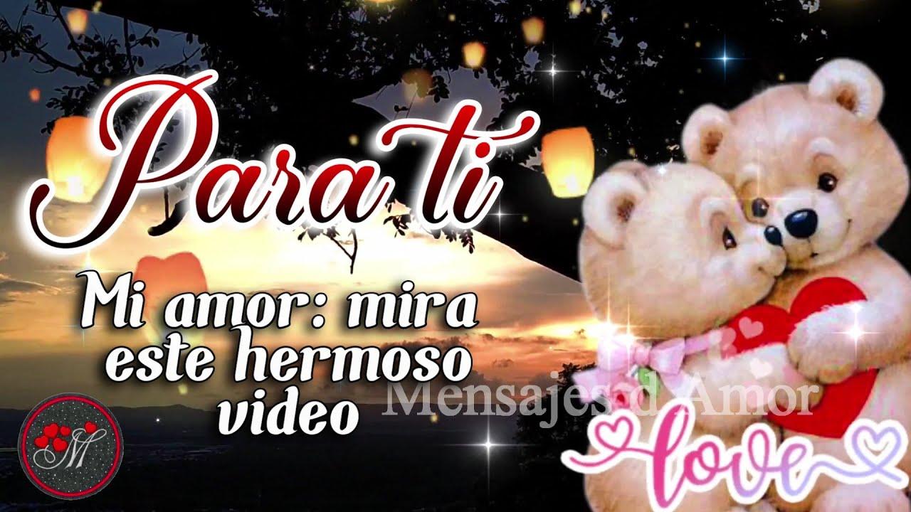PARA TI ❤️ Mira este hermoso video con bonitos mensajes de amor para dedicar y enamorar ❤️ TE AMO