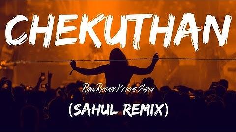 Chekuthan song   (Sahul Remix)   Ribin Richard X Nihal Sadiq