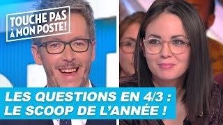 Les questions en 4/3 de Jean-Luc Lemoine : Le scoop de l'année !