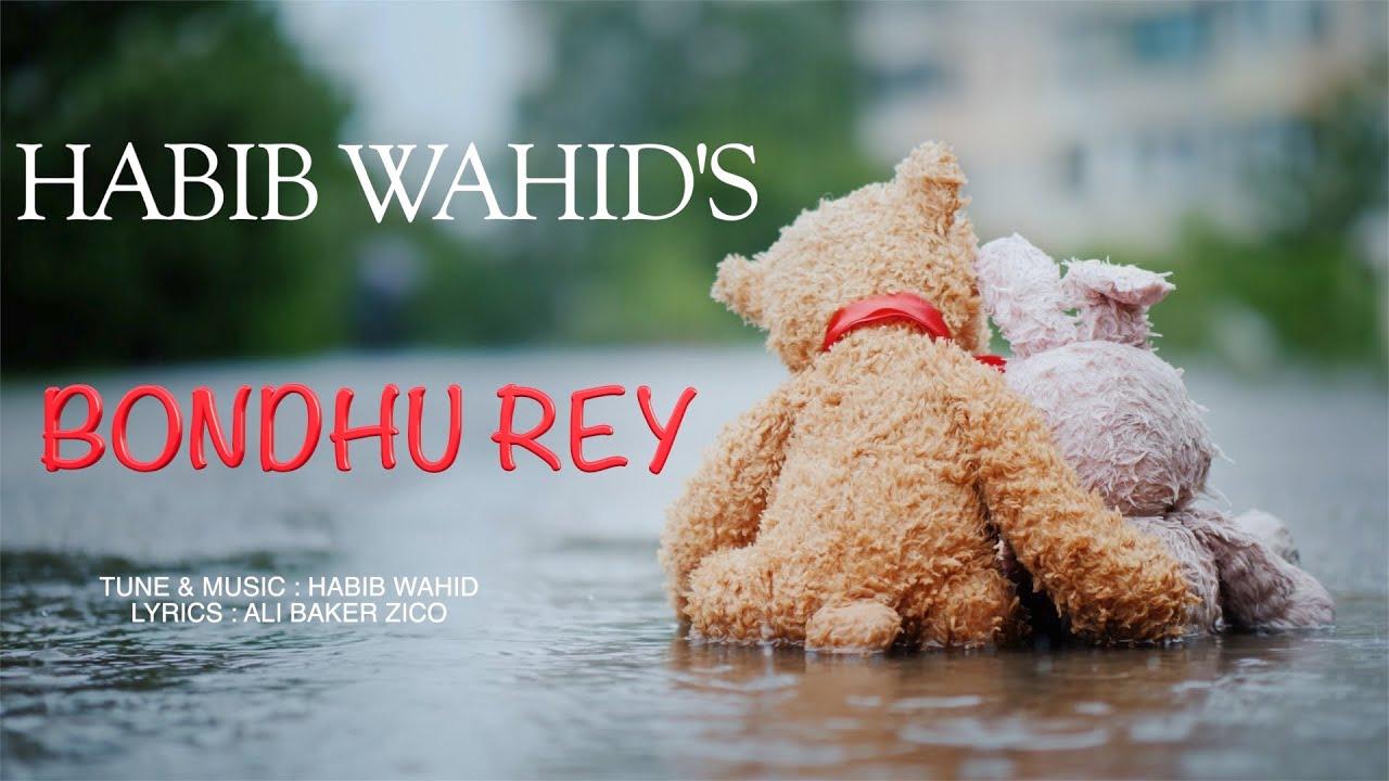 Habib Wahid - Bondhu Rey - Official Trailer (2020)