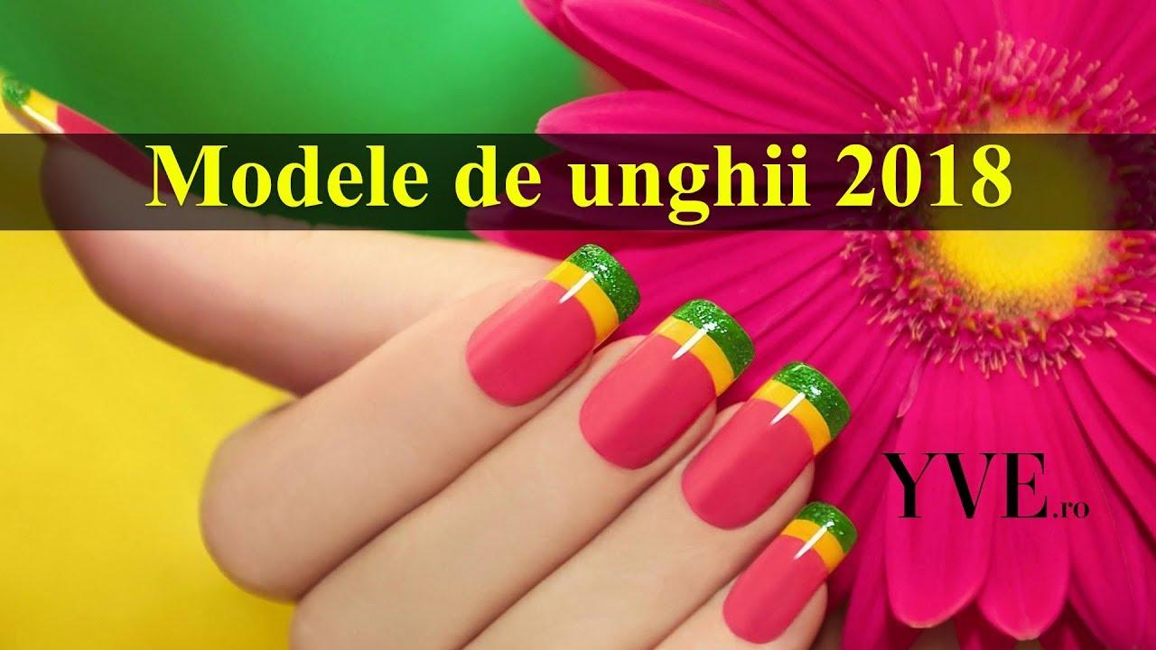 40 Modele De Unghii Pentru 2018 Youtube