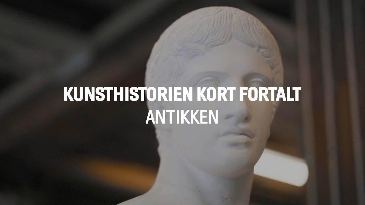 Kunsthistorien Kort Fortalt Antikken Youtube