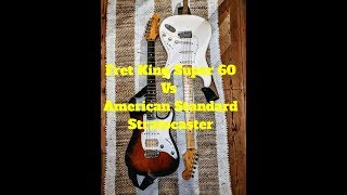 Fender USA Standard Strat Vs Fret King Super 60 Guitar Shootout