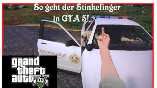 GTA 5 Stinkefinger Tutorial LIVE (HD/Deutsch)