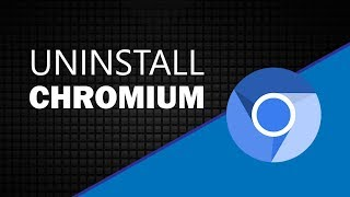 Uninstall Chromium Full