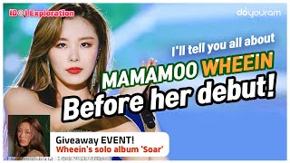 Download Mp3 MAMAMOO Wheein Before her debut to now