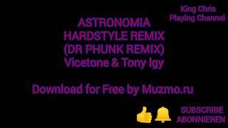 ASTRONOMIA HARDSTYLE REMIX (DR PHUNK REMIX) Vicetone & Tony lgy.!(COFFIN DANCE MEME REMIX)