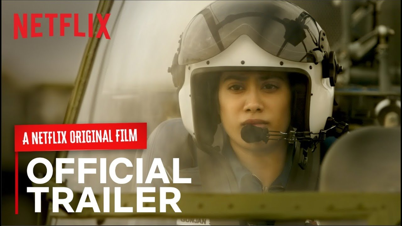 Gunjan Saxena The Kargil Girl Official Trailer Netflix India Youtube