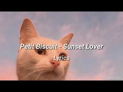 Petit Buscuit - Sunset Lover (lyrics)