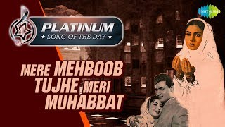 Platinum song of the day Mere Mehboob Tujhe Meri Muhabbat मेरे महबूब तुझे 22nd May RJ Ruchi