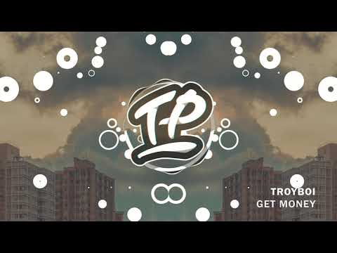 TroyBoi - Get Money