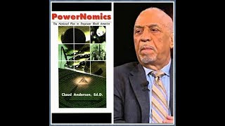 Dr. Claud Anderson, Powernomics Chapter 1 (Racism, Monopolies & Inappropriate Behav)- RAM Book club
