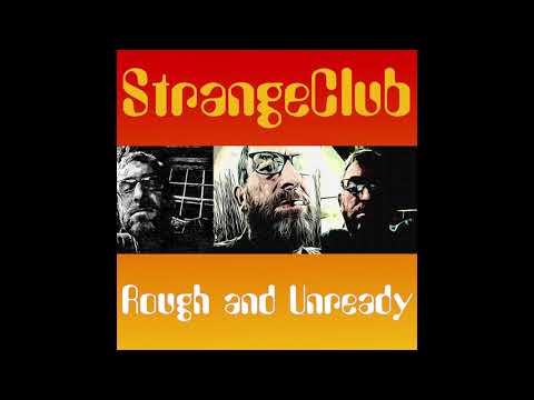 StrangeClub - Rough and Unready - Full Album