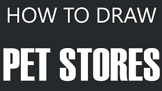How To Draw A Pet Store - Animal Shop Drawing (Pet Stores)