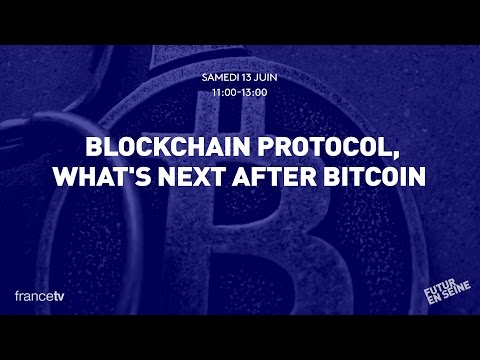 Blockchain protocol: What's next after Bitcoin? (Futur en Seine 2015)