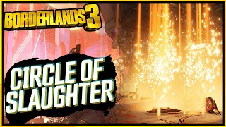 BORDERLANDS 3: Circle of Slaughter Endgame EXPLAINED!!! (Beginners Guide)
