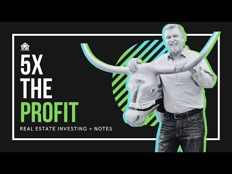 Make 5 Times the Profit By Combining Real Estate Investing with Notes