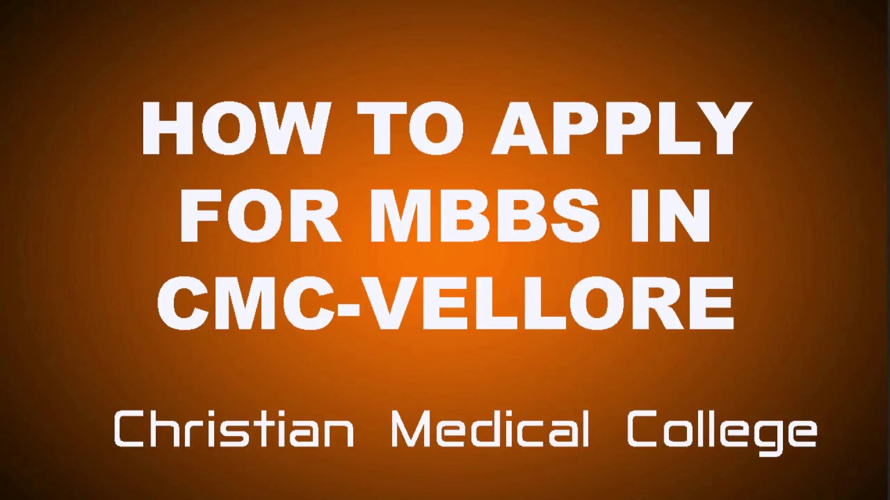 LEARN HOW TO APPLY FOR MBBS ADMISION IN CMC VELLORE