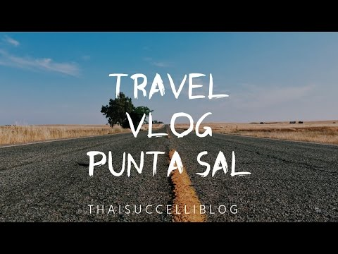 TRAVEL VLOG | Punta Sal