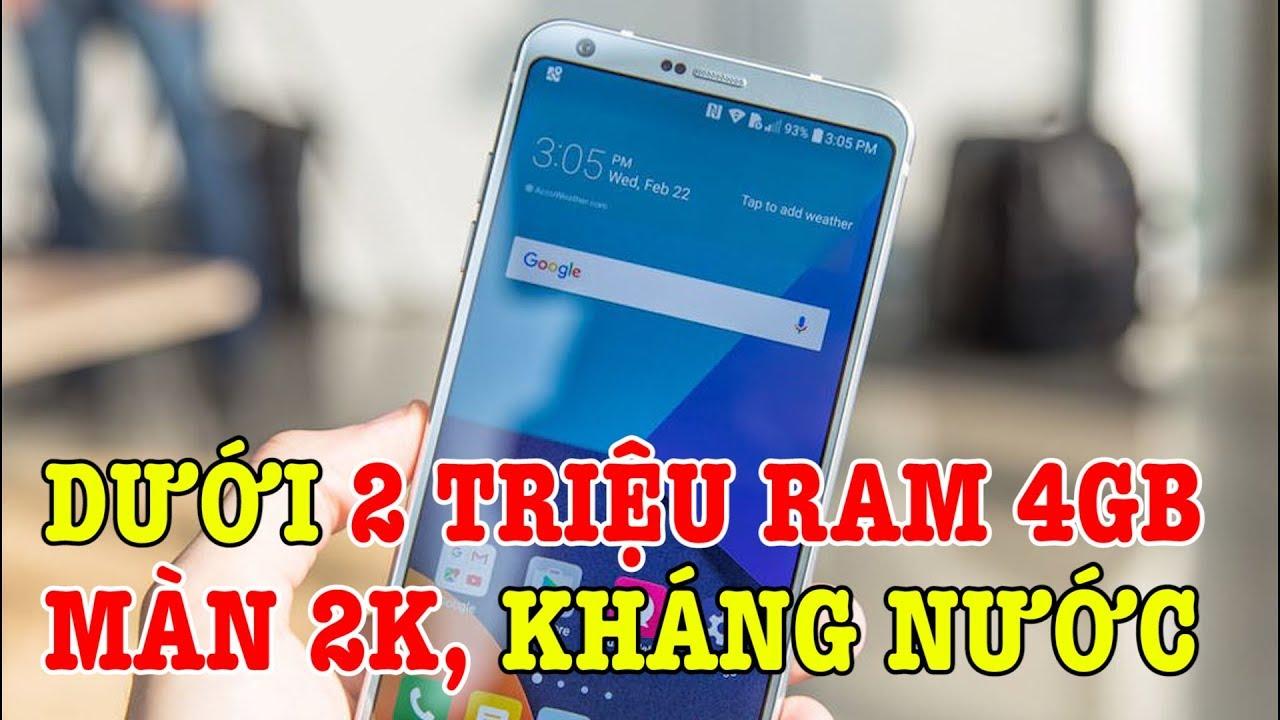 Điện thoại dưới 2 triệu RAM 4GB, màn hình 2K, có kháng nước