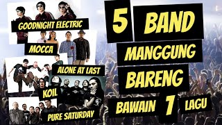 PURE SATURDAY, ALONE AT LAST, KOIL, GOODNIGHT ELECTRIC dan MOCCA Manggung bareng bawain 1 LAGU